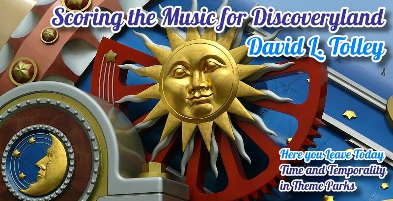 Scoring the Music for Discoveryland – David L. Tolley