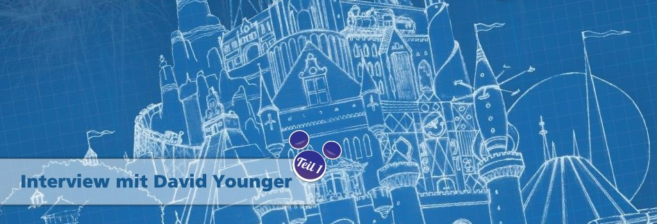 Header zum Interview Teil 1 mit David Younger (Theme Park Design and The Art of Themed Entertainment)
