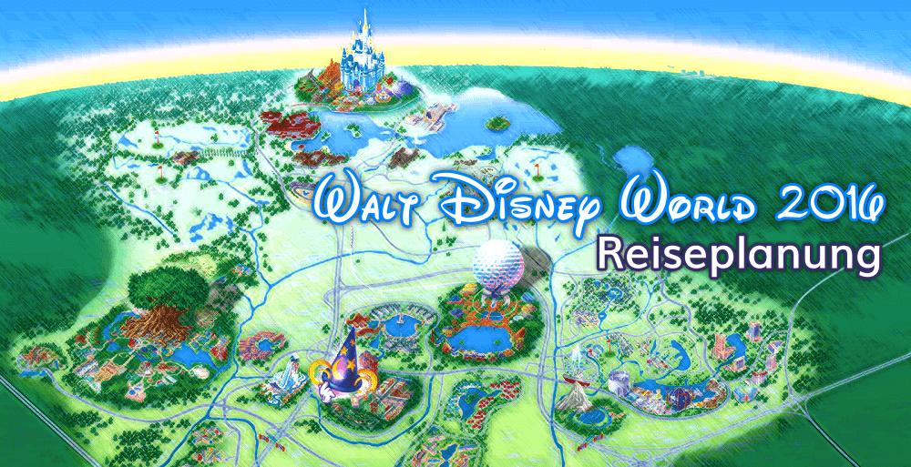 Unsere Reiseplanung für Walt Disney World, Buchung, Reservierung, Kosten etc.