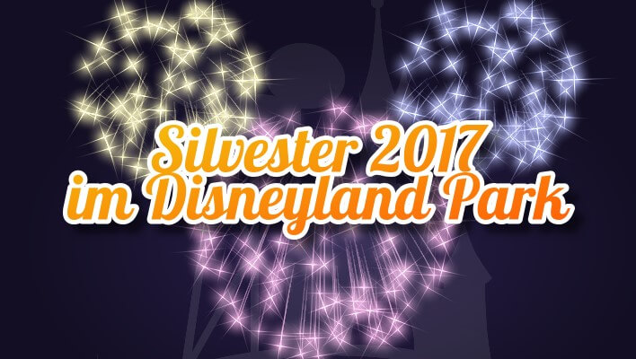 Disneyland Paris Silvester Party 2017