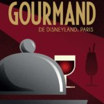 """Le Rendez-Vous Gourmand"" das Food & Wine Festival im Disneyland Paris"