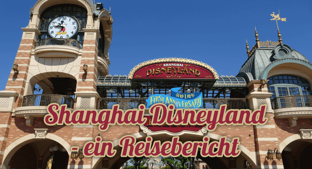 Shanghai Disneyland Reisebericht