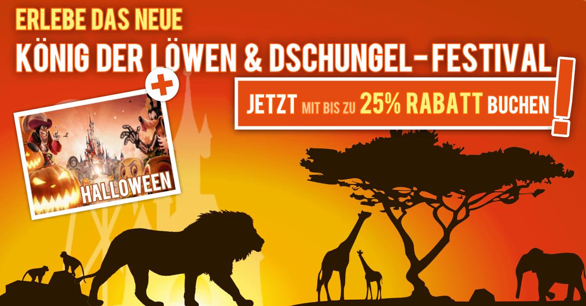 Lion King & Jungel Festival im Disneyland Paris mit 25% Rabatt