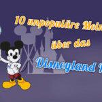 Die 10 unpopulärsten Meinungen über das Disneyland Paris