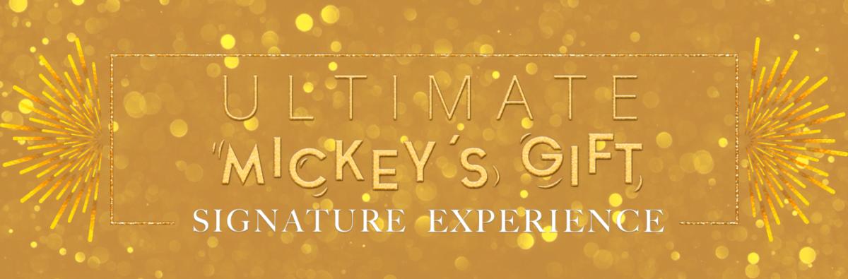 """Schriftzug """"Mickey´s Ultimate Gift Signature Experience"""" auf goldenem Hintergrund"""