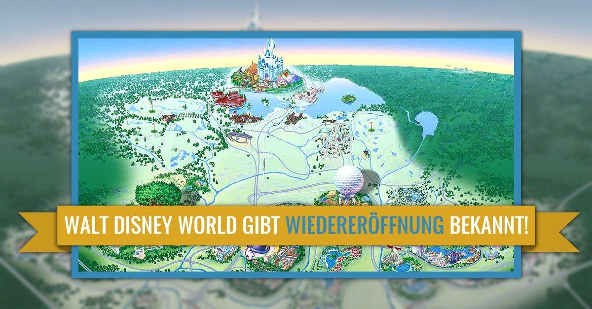 Walt Disney World gibt Wiedereröffnung bekannt (als Text vor einer Karte von Walt Disney World)