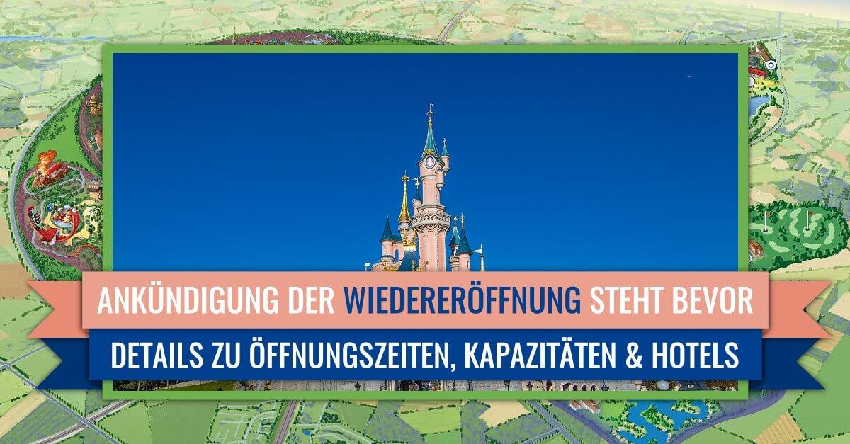 Ankündigung zur Wiedereröffnung von Disneyland Paris - Details zu Öffnungszeiten, Kapazitäten, Hotels
