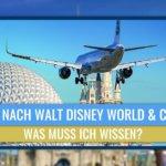 Reisen nach Walt Disney World während der Corona Krise - was muss ich wissen?