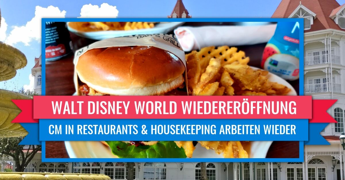 Restaurants & Housekeeping in Walt Disney World sind wieder in Betrieb
