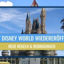 Neue Regelungen zur Wiedereröffnung von Walt Disney World