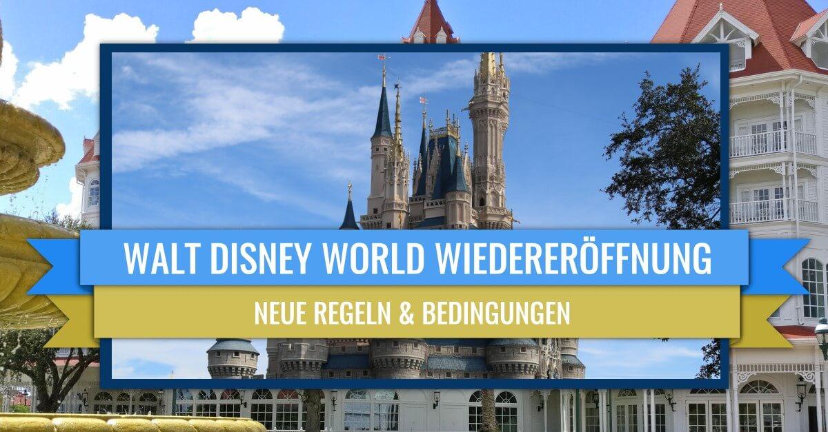 Wiedereröffnung von Walt Disney World: alle Regeln & Bedingungen