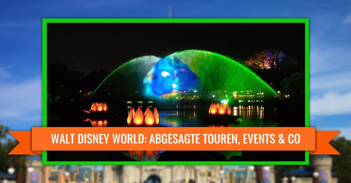 Abgesagte Events & Touren in Walt Disney World