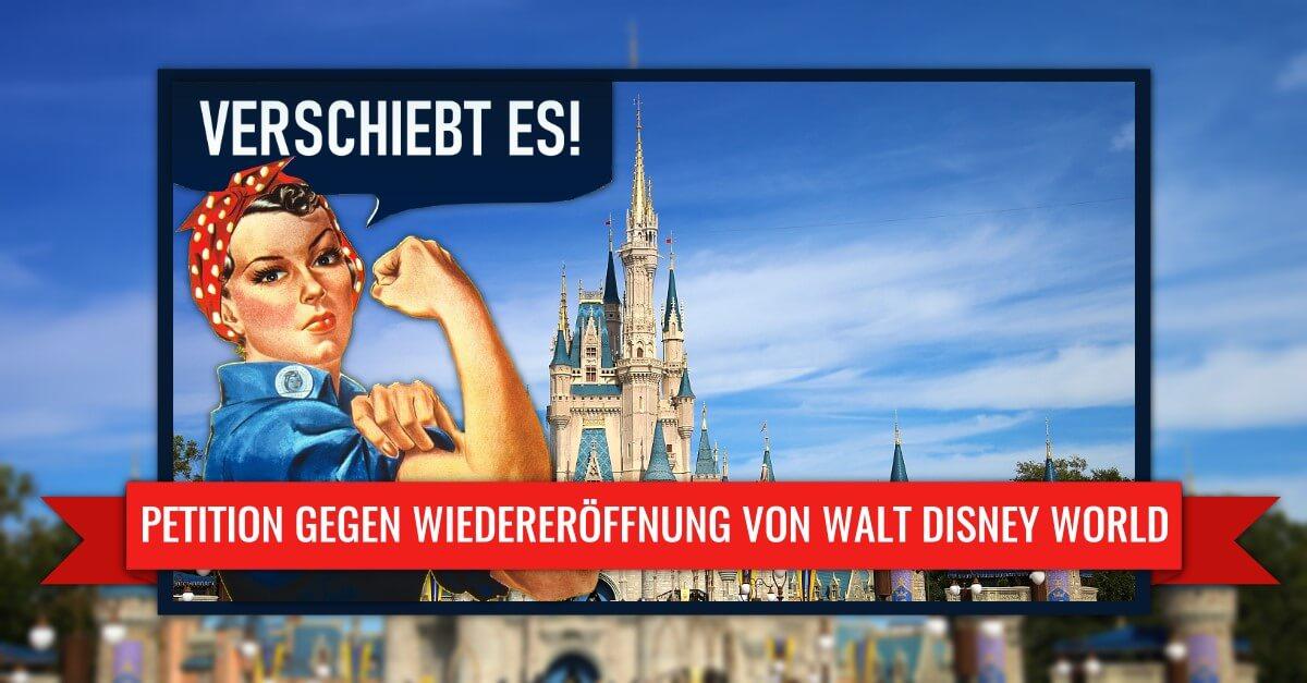 Peition zur Verschiebung der Wiedereröffnung von Walt Disney World
