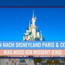 Disneyland Paris Reisen während Corona Krise - was muss ich wissen? (FAQ)