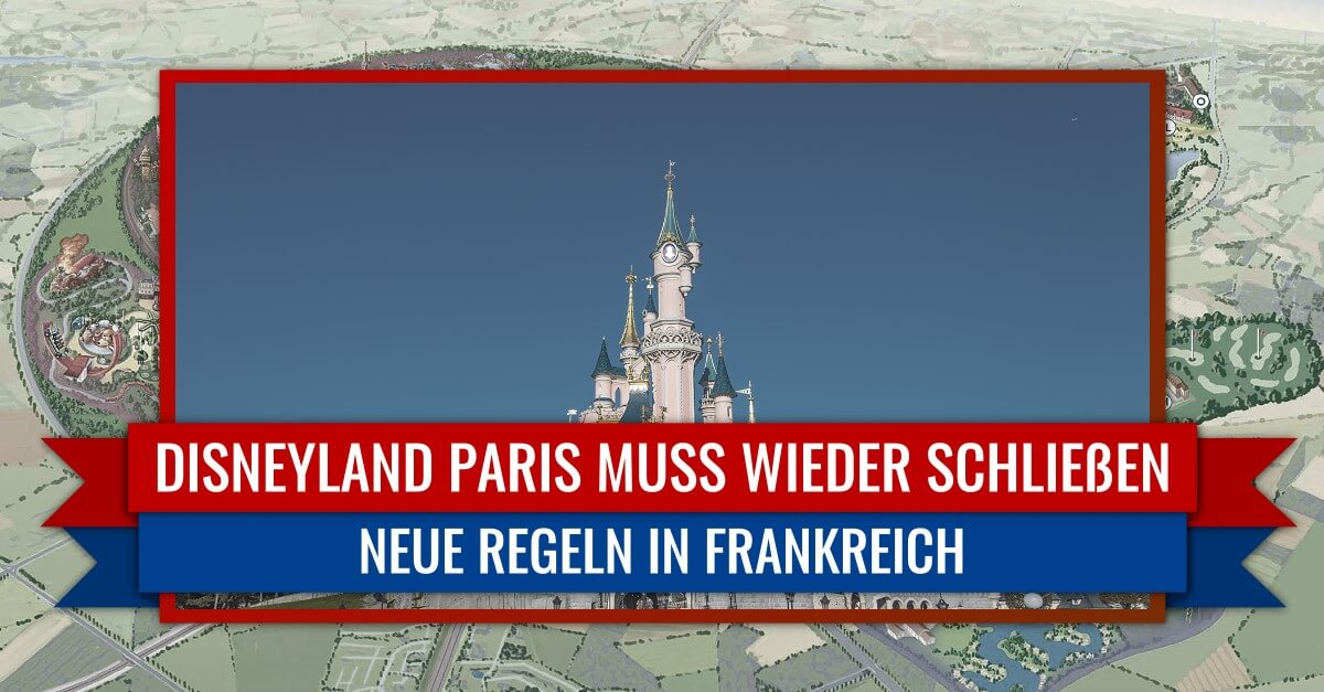 Disneyland Paris muss erneut schließen: vom 30.10.2020 bis 12.2.2021