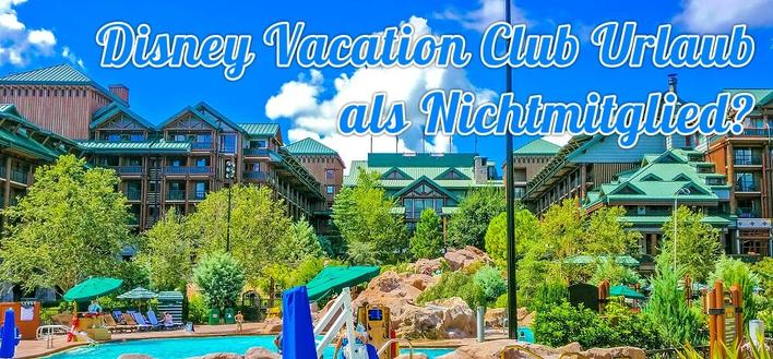 Disney Vacation Club Urlaub als Nichtmitglied buchen. Hintergrund Wilderness Lodge