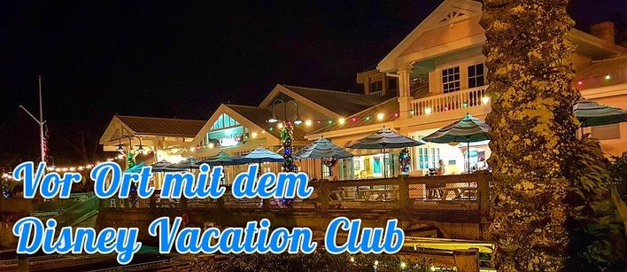 Vor Ort mit dem Disney Vacation Club. Hintergrund Old Key West bei Nacht