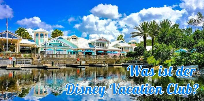 Was ist der Disney Vacation Club? Hintergrund Old Key West Resort